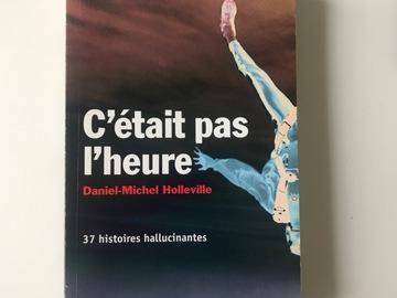 Sell: Livre «C'était pas l'heure, 37 histoires hallucinantes»